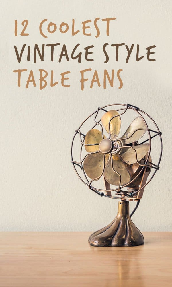 12 Cool Vintage Table Fan Ideas For Your Home