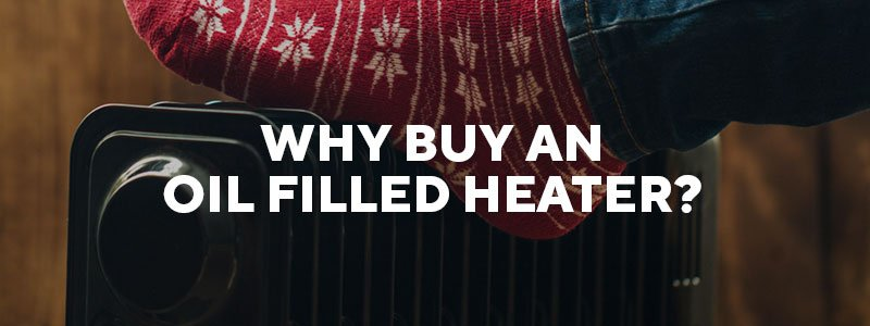 Why buy an oil filled heater