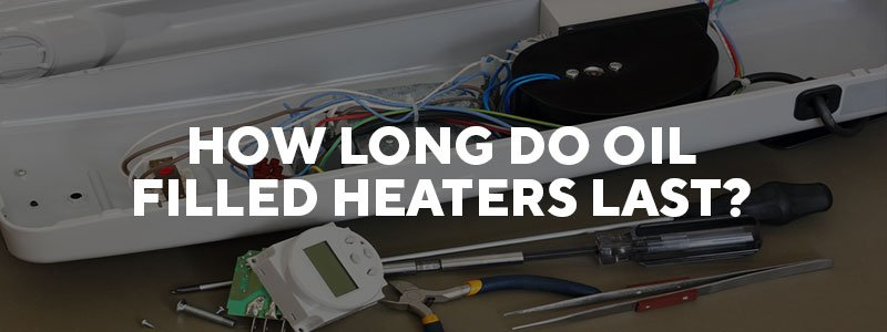 How long do oil filled heaters last.jpg