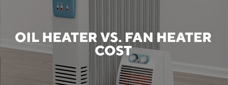 Oil heater vs. fan heater cost